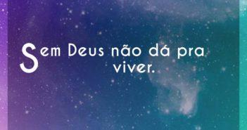 Sem Deus não dá pra viver. - Eyshila