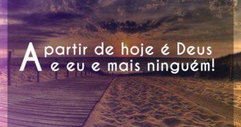 A partir de hoje é Deus e eu e ma - Leandro Borges