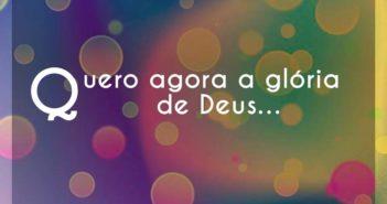 Quero agora a glória de Deus - Eli Soares