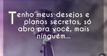 Tenho meus desejos e planos secre - Caetano Veloso