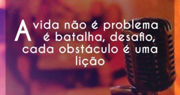 A vida não é problema é batalha