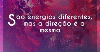 São energias diferentes