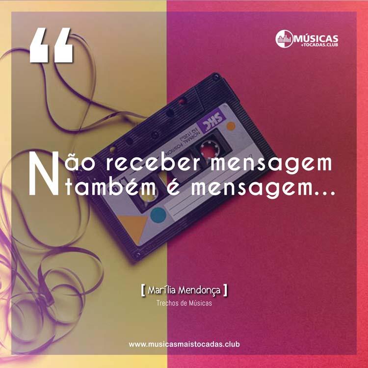 Não receber mensagem também é mensagem - Marília Mendonça