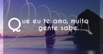 Que eu te amo