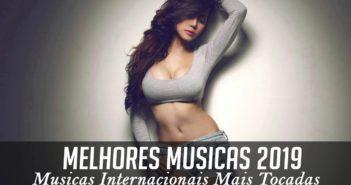 Músicas Internacionais Mais Tocadas 2019