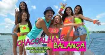 AMANDA NATHANRY feat MALHARO | CHACOALHA E BALANÇA - Clipe Oficial