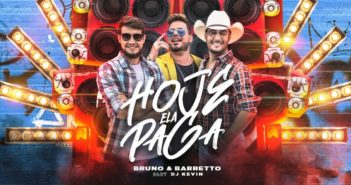 Bruno & Barretto - Hoje Ela Paga Part. DJ Kevin (Videoclipe Oficial)