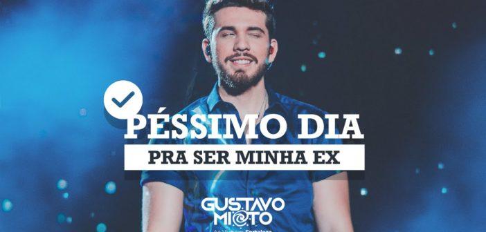 Gustavo Mioto - PÉSSIMO DIA PRA SER MINHA EX - DVD Ao Vivo Em Fortaleza