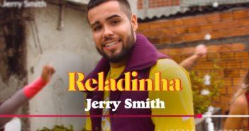 Jerry Smith - Reladinha (Videoclipe Oficial)