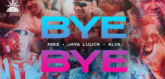 Mike   Alva   JayA Luuck - Bye Bye (Prod. by Call Me G)