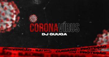 DJ GUUGA = CORONAVIRUS ((DJGUUGA))