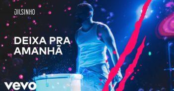 Dilsinho - Deixa pra Amanhã (DVD Open House Ao Vivo)