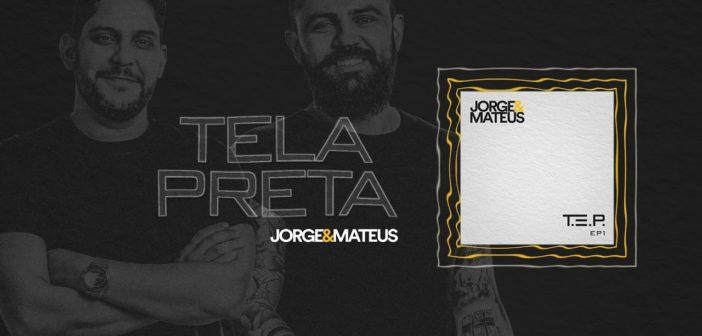 Jorge & Mateus - Tela Preta - T.E.P (Áudio Oficial)