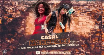 MC Paulin da Capital e MC Dricka - Casal Mandrake (DJ GM e Dieguinho NVI)