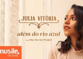 Julia Vitoria – Além do Rio Azul (Ao Vivo) – Em Alta