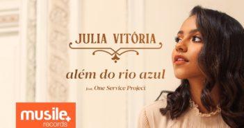 Julia Vitoria - Além do Rio Azul (Ao Vivo) com letras - baixar - vídeo