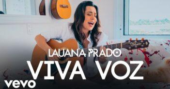 Lauana Prado - Viva Voz com letras - baixar - vídeo