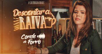 Descontar a Raiva - Conde do Forró com letras - baixar - vídeo