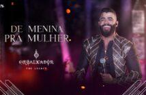 Gusttavo Lima - De Menina Pra Mulher com letras - baixar - vídeo