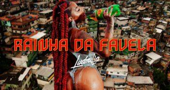 Ludmilla - Rainha da Favela com letras - baixar - vídeo