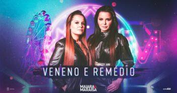 Maiara e Maraisa - Veneno e Remédio com letras - baixar - vídeo