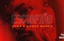 Xamã Feat. Agnes Nunes - Escorpião com letras - baixar - vídeo