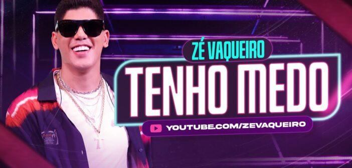 Zé Vaqueiro - Tenho Medo com letras - baixar - vídeo