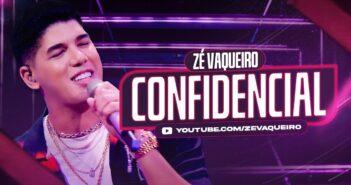 Confidencial - Zé Vaqueiro com letras - baixar - vídeo