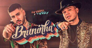 Kevinho E Tierry - Bruninha com letras - baixar - vídeo