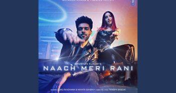 Naach Meri Rani com letras - baixar - vídeo