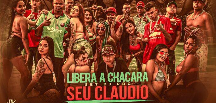Set Dj Rdg 2.0 - Libera A Chácara Seu Cláudio com letras - baixar - vídeo