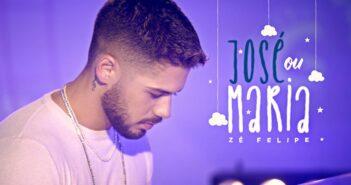 Zé Felipe - José Ou Maria com letras - baixar - vídeo