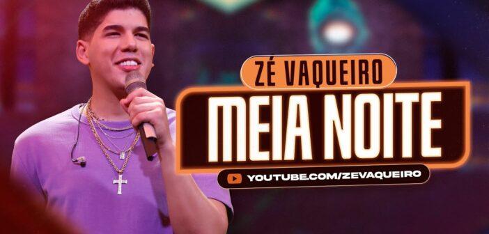 Zé Vaqueiro - Meia Noite com letras - baixar - vídeo