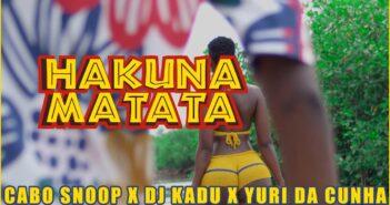 Cabo Snoop feat Dj Kadu & Yuri Da Cunha - Hakuna Matata com letras - baixar - vídeo