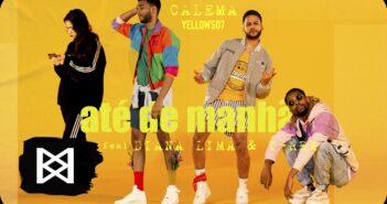 Calema - Até de Manhã ft. Diana Lima & Toy Toy T-Rex com letras - baixar - vídeo