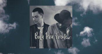 DJ Ademar - Bola Pra Frente ft. Ady Letra com letras - baixar - vídeo