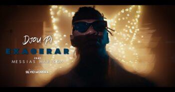 Djou Pi - EXAGERAR ft Messias Maricoa com letras - baixar - vídeo