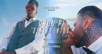 Djou Pi - Sentimentos Starring Pedro Monteiro com letras - baixar - vídeo