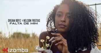 Dream Boyz & Nelson Freitas - Falta de Mim com letras - baixar - vídeo