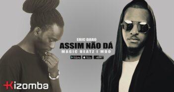 Eric Daro - Assim Não Dá feat. Magic Beatz & MDO com letras - baixar - vídeo