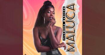 Filomena Maricoa - Maluca - prod by Dayton Beatz com letras - baixar - vídeo