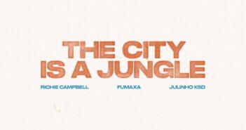 Fumaxa feat. Richie Campbell & Julinho KSD - The City is a Jungle com letras - baixar - vídeo