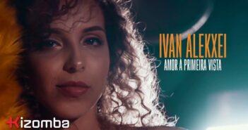 Ivan Alekxei - Amor à Primeira Vista com letras - baixar - vídeo