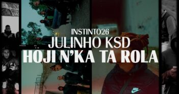 JULINHO KSD - Hoji N'Ka Ta Rola com letras - baixar - vídeo