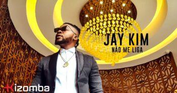 Jay Kim - Não Me Liga com letras - baixar - vídeo