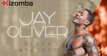 Jay Oliver - Minha Mixtape com letras - baixar - vídeo