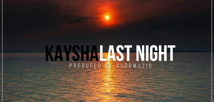 Kaysha - Last night com letras - baixar - vídeo