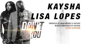 Kaysha - Lisa Lopes - Don't you com letras - baixar - vídeo