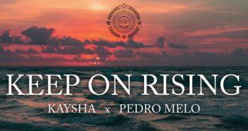 Kaysha - Pedro Melo - Keep on rising com letras - baixar - vídeo