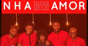 Nha Amor By FeiaTv - Sos Mucci - Jonatthon - Flavio Lucio - Sonia Sousa - Chris Os com letras - baixar - vídeo